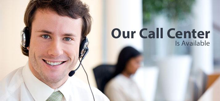 Our Call Center Is Available